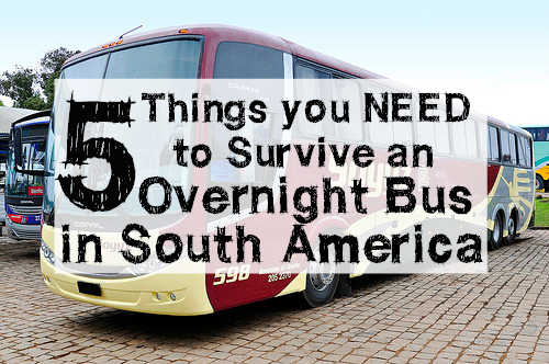 5 Things You NEED to Survive an Overnight Bus in South America